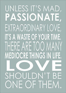 Unless It's Mad Passionate Extraordinary Love Inspiring ...