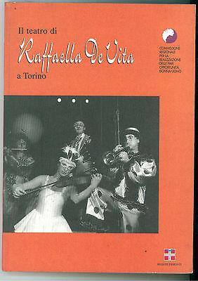 PIEMONTE IL TEATRO DI RAFFAELLA DE VITA A TORINO SUBALPINA 1999 AUTOGRAFO MUSICA