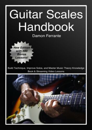 Guitar Scales Handbook: A Step-By-Step, 100-Lesson Guide to Scales, Music Theory