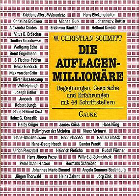 W. Chr. Schmitt: Die Auflagen-Millionäre: Gespräche mit 44 Bestsellerautoren