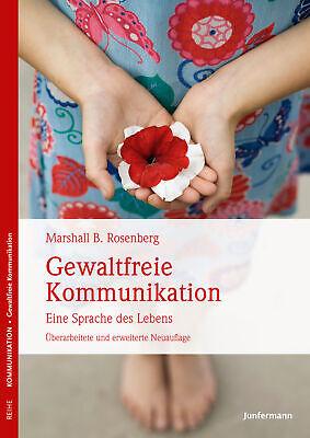 Gewaltfreie Kommunikation ~ Marshall B. Rosenberg ~