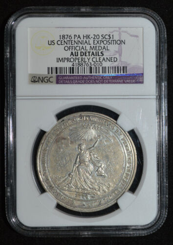 1876 Centennial Expo Official Medal HK-20 Silver NGC AU Details SCD