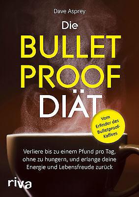 DIE BULLETPROOF DIÄT-Plan Dave Asprey Abnehmen Energie und Lebensfreude Buch