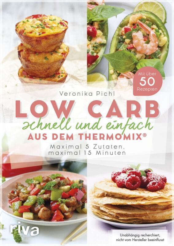Veronika Pichl Low Carb schnell und einfach aus dem Thermomix®