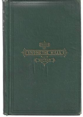 1869 Among The Hills And Other Poems Book By John Greenleaf Whittier