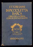 Ettore Janni In Piccioletta Barca Libro Della Prima Conoscenza Di Dante Sales -  - ebay.it