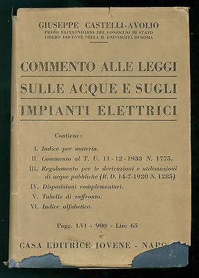 CASTELLI AVOLIO GIUSEPPE COMMENTO LEGGI ACQUE E IMPIANTI ELETTRICI JOVENE 1936