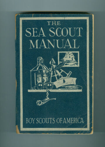 BSA  The Sea Scout Manual Copyright 1943,  6th ed. 9th printing, April, 1947
