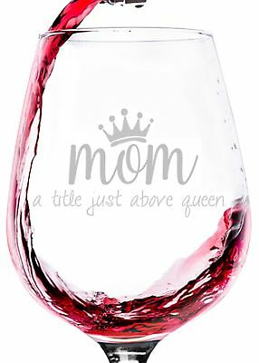 Mom/Queen Wine Glass - Best Birthday Gifts For Mom, Women - Unique Mothers (Best Birthday Gifts For Women)