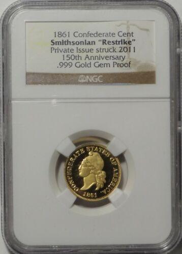 1861 (2011) Confederate Cent Smithsonian 1/4 Oz .999 Gold Restrike NGC Gem Proof