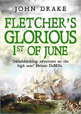 FLETCHER'S GLORIOUS 1ST OF JUNE - JOHN DRAKE, NEW PAPERBACK BOOK