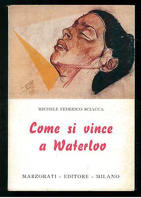 SCIACCA MICHELE FEDERICO COME SI VINCE A WATERLOO MARZORATI 1960 FILOSOFIA