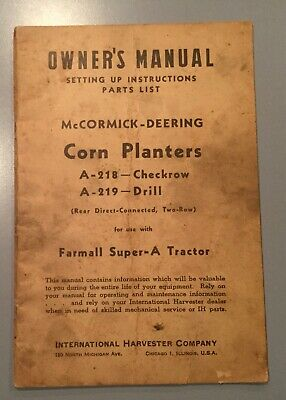 Vintage Mccormick Corn Planters Owners Manual A-218 A219 For Farmall Super A
