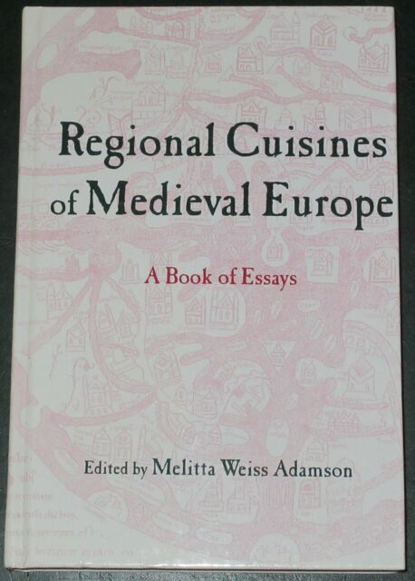 MEDIEVAL EUROPE CUISINE Regional Cooking Middle Ages HB Diet Food Cookery Essays
