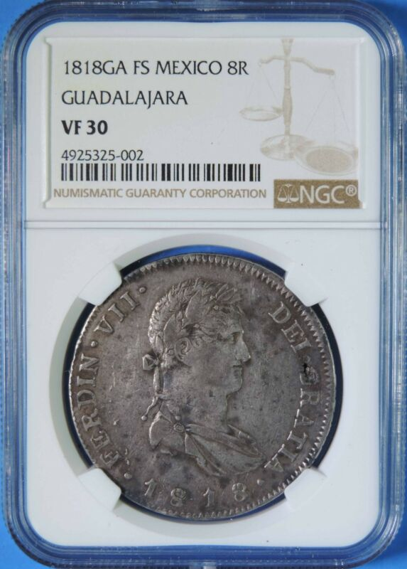 1818 Ga FS Mexico Guadalajara Ferdinand VII Silver 8 Reales Coin NGC Graded VF30