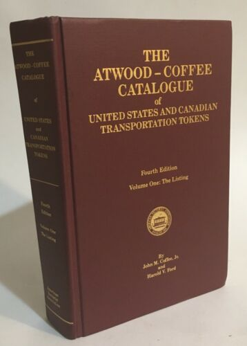 Atwood-Coffee Catalogue of US and Canadian Transportation Tokens - 4th ed. 1983