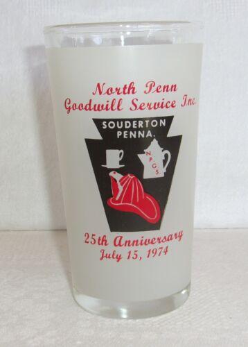 North Penn Goodwill Service, Inc. Souderton Pa. 25th Anniversary Glass 1974