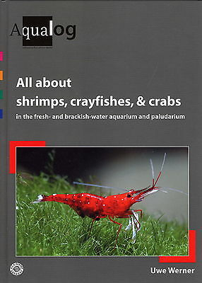 Aqualog  All About Shrimps  Crayfishes  Crabs In Fresh  Brackish Water Aquariums
