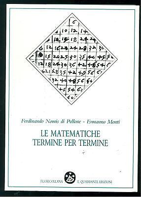 NOMIS DI POLLONE MONTI LE MATEMATICHE TERMINE PER TERMINE IL QUADRANTE 1987