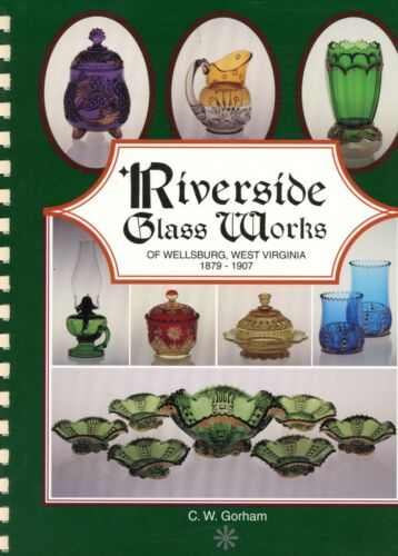 Riverside Glass Works W. Virginia 1879-1907 History Types Patterns / Scarce Book