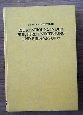Van de Velde Die Abneigung in der Ehe eine Studie zur Ursache Psychologie 1928