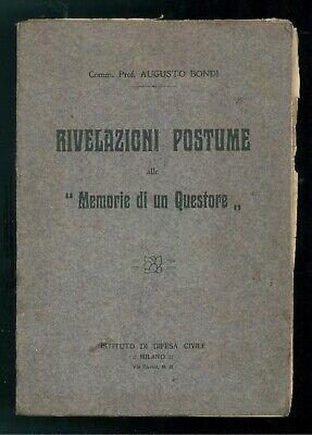 BONDI AUGUSTO RIVELAZIONI POSTUME ALLE MEMORIE DI UN QUESTORE DIFESA CIVILE 1913