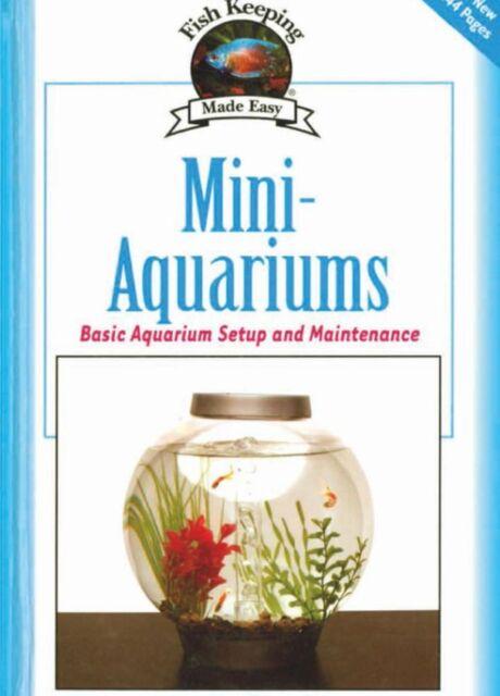 Mini-Aquariums: Basic Aquarium Set Up and Maintenance by Jay F. Hemdal...
