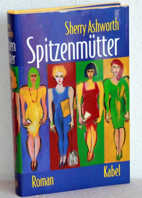 SPITZENMÜTTER - Sherry Ashworth - Roman