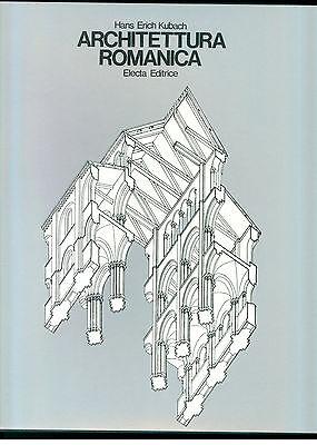 KUBACH HANS ERICH ARCHITETTURA ROMANICA  ELECTA 1972 I° ED. STORIA ARCHITETTURA