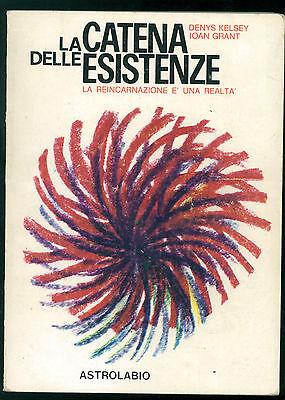 KELSEY GRANT LA CATENA DELLE ESISTENZE LA REINCARNAZIONE ASTROLABIO 1969