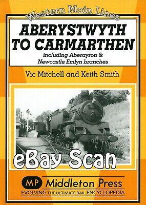 Railway Book Middleton Press GWR Aberystwyth to Carmarthen - Aberayron New Emlyn