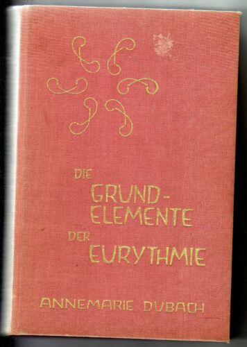 Die Grundelemente der Eurythmie Annemarie Dubach | Buch Leineneinband