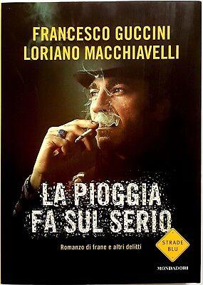F. Guccini e L. Macchiavelli, La pioggia fa sul serio, Ed. Mondadori, 2014
