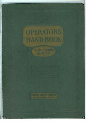 BARBER-COLMAN CO. ROCKFORD OPERATOR'S HAND BOOK FOR GEAR HOBBING MACHINES 1930