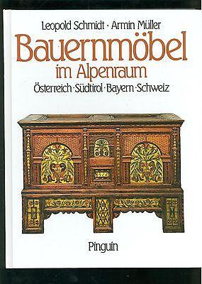 Bauernmöbel im Alpenraum Österreich Südtirol Bayern Schweiz