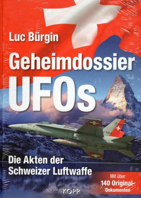 GEHEIMDOSSIER UFOs - Die Akten der Schweizer Luftwaffe - Luc Bürgin DIN A 4 BUCH