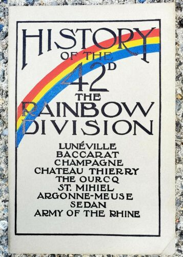 "ORIGINAL US WWI ""AEF"" DIVISIONAL HISTORY 42TH RAINBOW DIVISION"