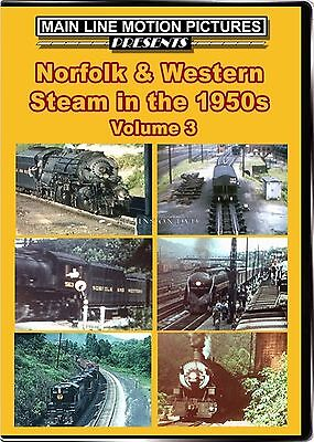 NORFOLK & WESTERN STEAM IN THE 1950'S VOL 3 MAIN LINE MOTION PICTURES NEW DVD