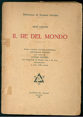 GUENON RENE' IL RE DEL MONDO ALBERTO FIDI 1927 BIBLIOTECA SCIENZE OCCULTE