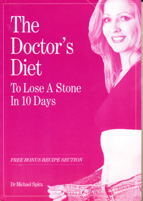 The Doctor's Diet: To Lose a Stone in 10 Days - Dr Michael Spira