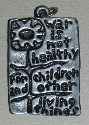 Vintage Original War is Not Healthy for Children & Other Living Things Pendant