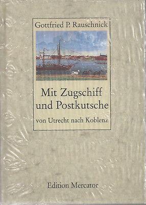 Mit Zugschiff und Postkutsche von Utrecht nach Koblenz - Rauschnick - NEU & OVP