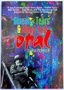 Sweat, Tears and Blood Red Opal by Ron McKenzie (Opal Mining, Opalton History)