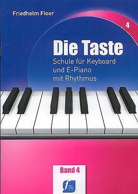 Floer, Friedhelm: Die Taste Band 4 : Schule für Keyboard & E-Piano mit Rhythmus