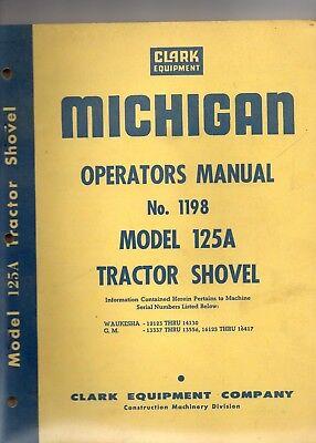 Clark Michigan Model 125a Tractor Shovel Operators Manual Early Serial Numbers