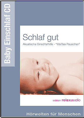SCHLAF GUT CD - EINSCHLAFHILFE BABY RELAX WEISSES RAUSCHEN TINNITUS ADHS