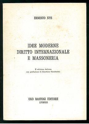 NYS ERNESTO IDEE MODERNE DIRITTO INTERNAZIONALE E MASSONERIA BASTOGI 1974