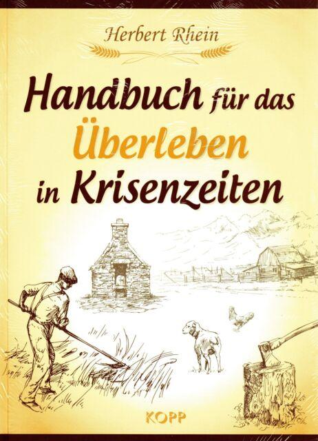 HANDBUCH FÜR DAS ÜBERLEBEN IN KRISENZEITEN - Herbert Rhein - KOPP VERLAG - NEU