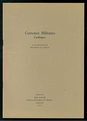 ACCADEMIA SAN MARCIANO COSTUMES MILITAIRES CATALOGUE ARMI ANTICHE 1977