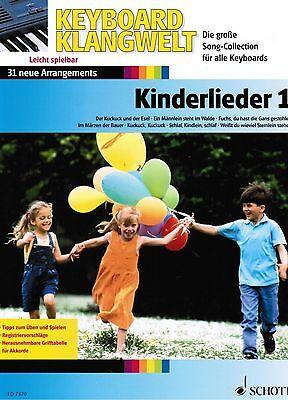 Keyboard Noten : Kinderlieder 1 Anfänger sehr leicht (Keyboard Klangwelt) ED7370